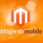 Magento mobile, alternativa sólida para M-Commerce.