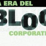 7 razones para tener un Blog corporativo en una empresa.